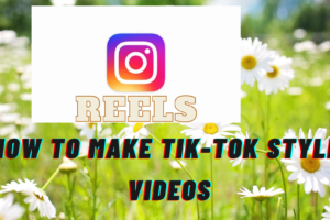 How to use Instagram Reels and create TikTok style short videos