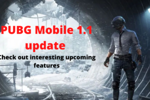 PUBG Mobile 1.1 update Check out interesting upcoming features