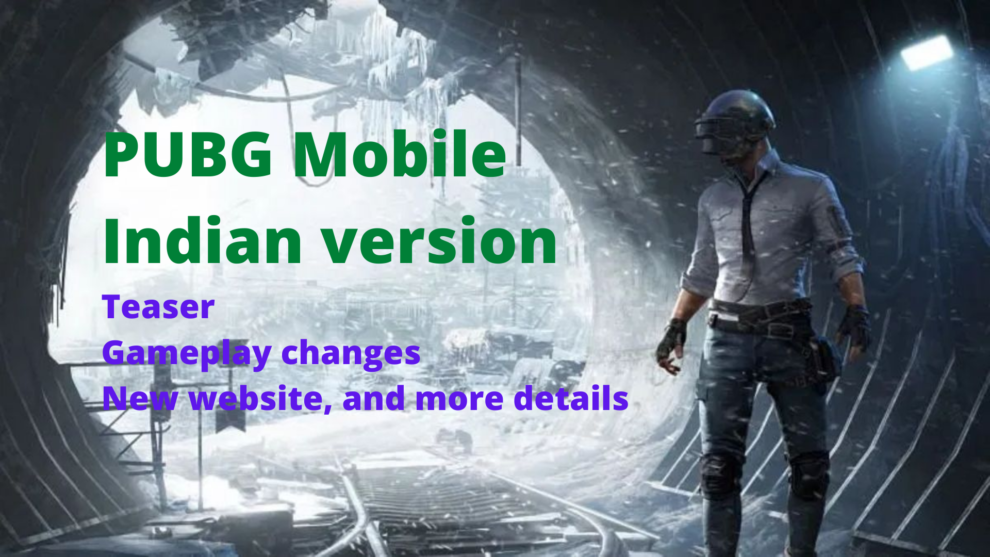 PUBG Mobile Indian version Teaser Gameplay changes New website, and more details