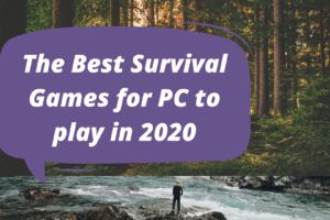 The best survival games for PC to play in 2020