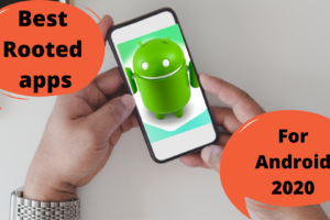 Top 5 best Rooted Apps 2020