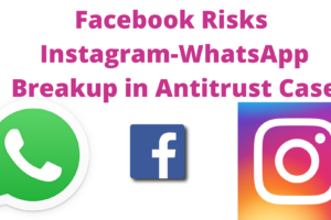 Facebook Risks Instagram-WhatsApp Breakup in Antitrust Case (1)