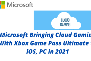 Microsoft Bringing Cloud Gaming With Xbox Game Pass Ultimate to iOS, PC in 2021