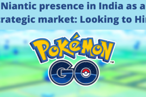 Niantic presence in India as a Strategic market_ Looking to Hire