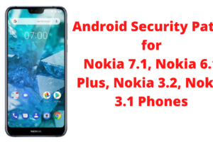 Nokia 7.1, Nokia 6.1 Plus, Nokia 3.2, Nokia 3.1 Phones Receiving January 2021 _ Reports
