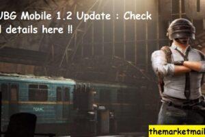 PUBG Mobile Update 1.2