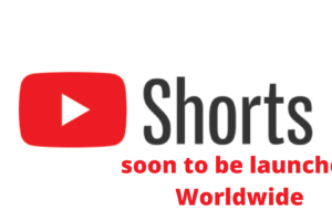 youtube shorts soon to be launched Worldwide
