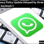 WhatsApp Privacy Policy Update Delayed by three months after receiving backlash