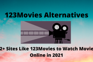 123Movies Alternatives 12+ Sites Like 123Movies to Watch Movies Online in 2021