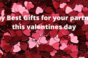 Best gifts for your partner this valentines day
