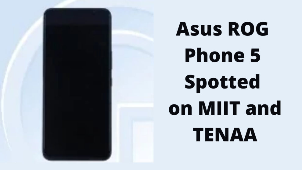 Asus ROG Phone 5 Spotted on MIIT and TENAA