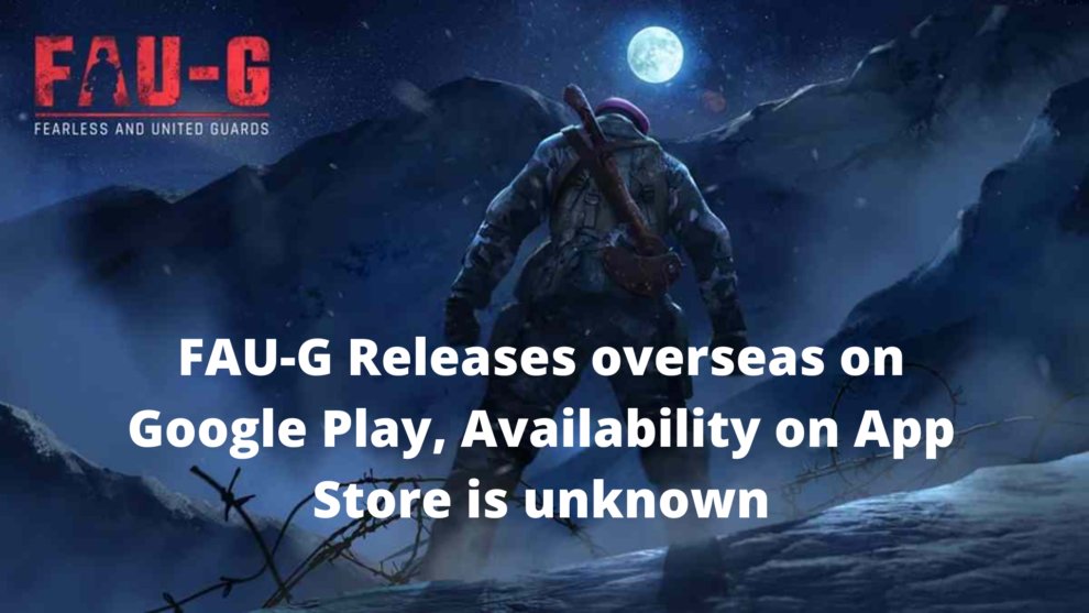 FAU-G Releases overseas on Google Play, Availability on App Store is unknown