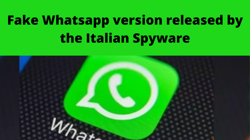 Fake Whatsapp version released by the Italian Spyware