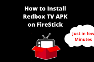 How to Install Redbox TV APK on FireStick