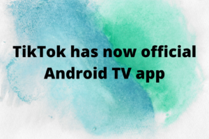 ikTok has now official Android TV app