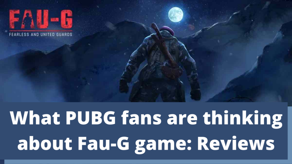 What PUBG fans are thinking about Fau-G game_ Reviews