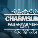 charmsukh Jane Anjane Mein 4 part 2