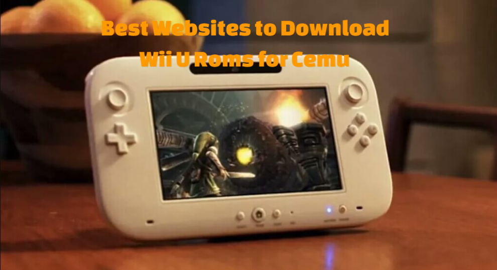 Best Websites to Download Wii U Roms for Cemu
