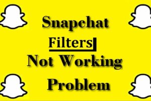 A Quick Guide To Fix Snapchat Filters Not Working Issue