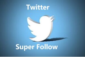 Twitter Super Follow and Ticketed Spaces feature