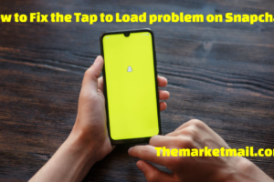 How to Fix the Tap to Load problem on Snapchat