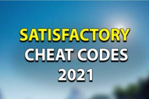 Satisfactory Cheats and Console Commands